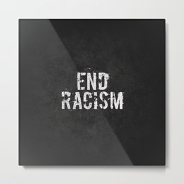 End racism, fight for your rights Metal Print