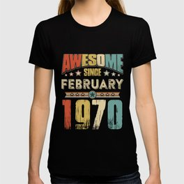 Awesome Since February 1970 T-Shirt T-shirt