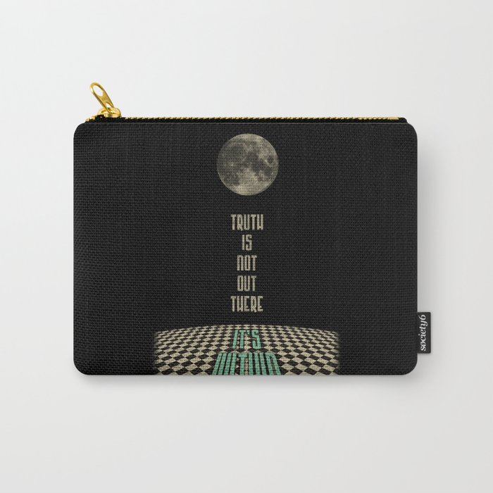 Truth is not out there... it's within. Carry-All Pouch