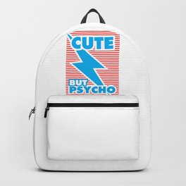 Cute But Psycho (version 2) Backpack