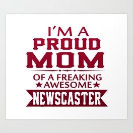 I'M A PROUD NEWSCASTER'S MOM Art Print