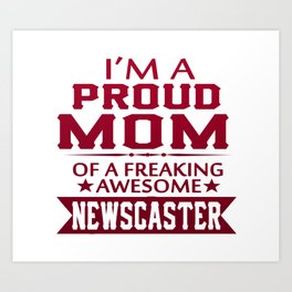I'M A PROUD NEWSCASTER'S MOM Art Print