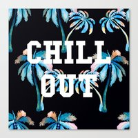 tupac Canvas Prints featuring Chill Out by Text Guy