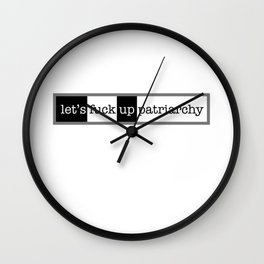 Let's Fuck Up Patriarchy Wall Clock