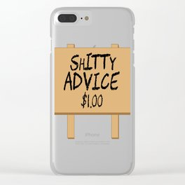 Encourage People Advice Tshirt Design Shitty Advice Clear iPhone Case