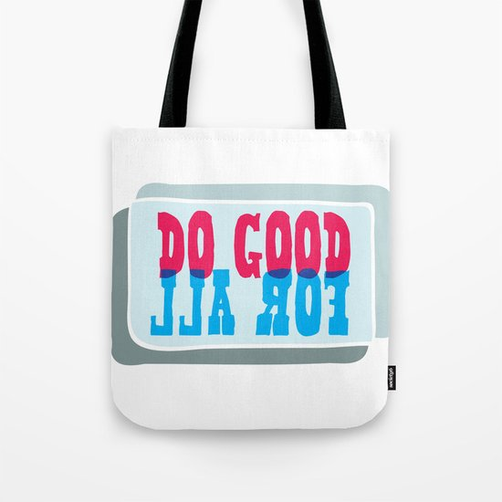 Do Good For All Tote Bag