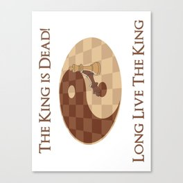 The King is Dead, Long live the King Canvas Print