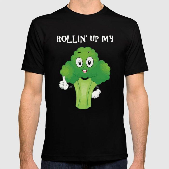 724c7baa Funny Rollin' Up My Broccoli Vegetable Weed T-shirt by harada | Society6