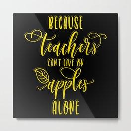 Apples Funny Teacher Gift Education Humor Metal Print