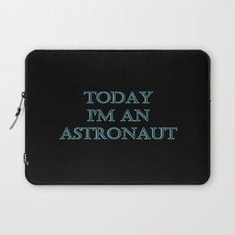 "Funny ""Today I'm an Astronaut"" Joke Laptop Sleeve"