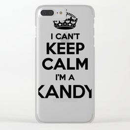 I cant keep calm I am a KANDY Clear iPhone Case