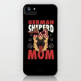 German Shepherd Dog T-Shirt: German Shepherd Mom iPhone Case