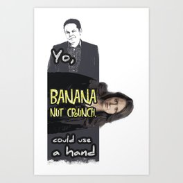 Yo, banana nut crunch, could use a hand - Person of Interest Art Print