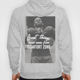Great Things Never Came From Comfort Zones Hoody