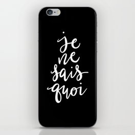 Je Ne Sais Quoi —Version 2 (Black Background) iPhone Skin