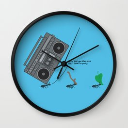 dunno 'bout you other ants, but I came to party! Wall Clock