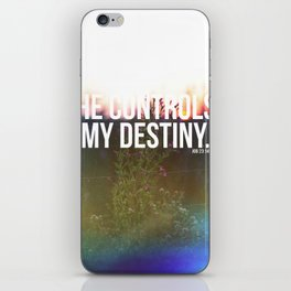 He controls my destiny  iPhone Skin
