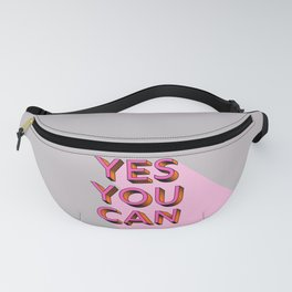 YES YOU CAN - typography Fanny Pack