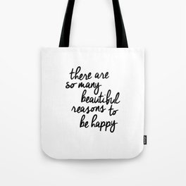 There Are So Many Beautiful Reasons to Be Happy typography poster design home decor bedroom wall art Tote Bag