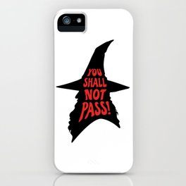 You Shall Not Pass! iPhone Case