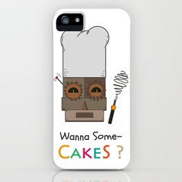 Wanna Some Cakes? iPhone Case