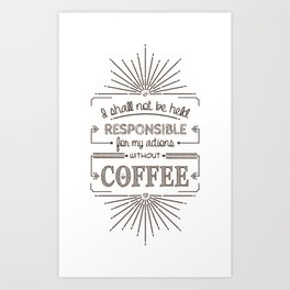 Without Coffee // Warning Label Art Print