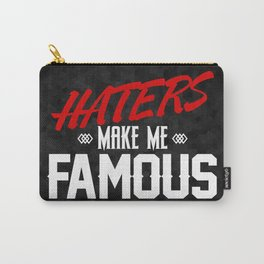 Haters make me FAMOUS Carry-All Pouch