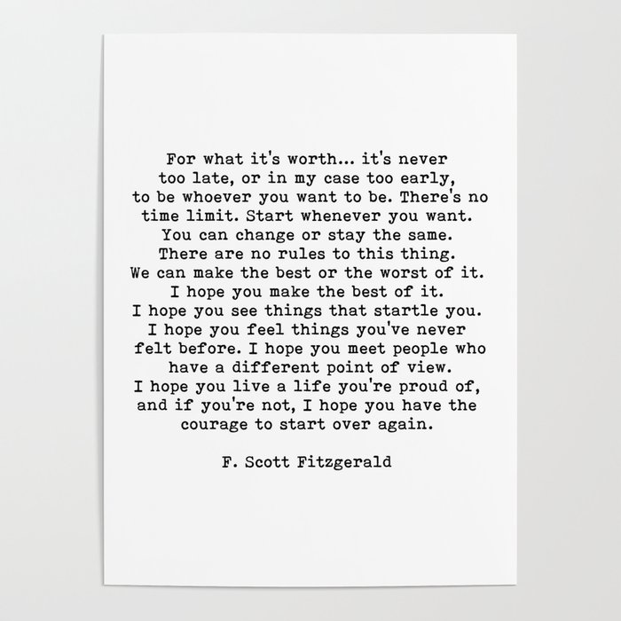 Life quote, For what it's worth, F. Scott Fitzgerald Quote Poster