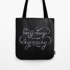 Every change is a New Beginning Tote Bag