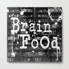 Brain Food - Read to Feed Your Brain! Metal Print