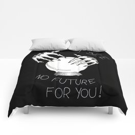 I See No Future For You Comforters