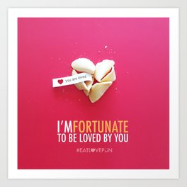 I'm Fortunate to be Loved by You Art Print