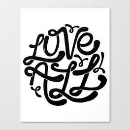 LOVE ALL Canvas Print