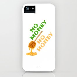"""Everything has it's price. """"No Money No Honey"""" Sexual Intention Fuck Bitch Relationship Wealth iPhone Case"""