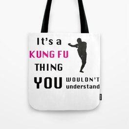 It's A Kung Fu Thing ... Tote Bag