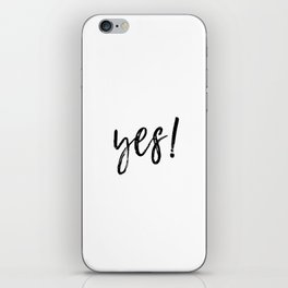 YES, Typography, Inspirational Artwork, Quote Prints, Trending Now, Black and White iPhone Skin