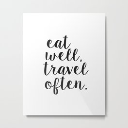 Eat Well Travel Often Printable, INSTANT DOWNLOAD Metal Print