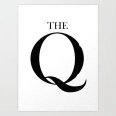 THE Q Art Print