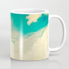 Light Tommorrow With Today Mug