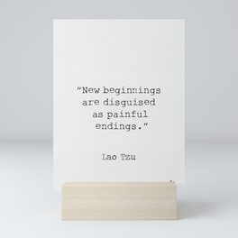 Lao Tzu. New beginnings... Mini Art Print