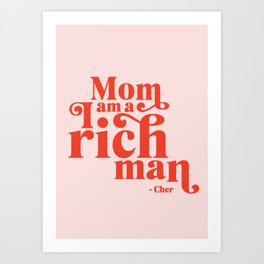 I Am A Rich Man Art Print
