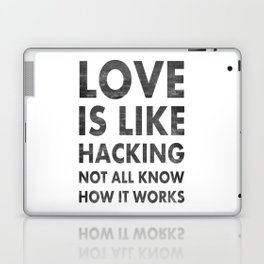 Love is like hacking not all know how it works Laptop & iPad Skin