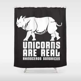 Unicorns Are Real 3, white text Shower Curtain
