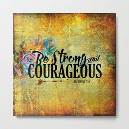 Be Strong & Courageous Joshua Scripture Word Art  Metal Print