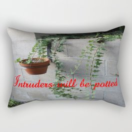 Intruders will be potted Rectangular Pillow