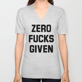 Zero Fucks Given Unisex V-Neck