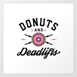 Donuts And Deadlifts v2 Art Print