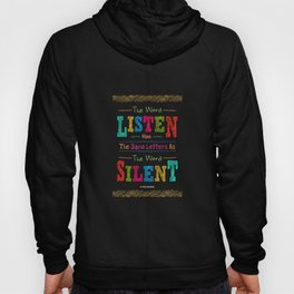 Lab No.4 - The Word Listen Has The Same Letters As The Word Silent Inspirational Quotes poster Hoody
