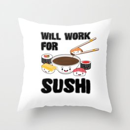 Will Work For Sushi Kawaii Japanese Sashimi Maki Nigiri Soy Sauce Throw Pillow