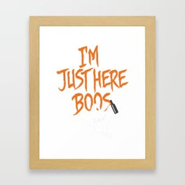 I'm Just Here for the Boos Funny Halloween Design Ghost Framed Art Print